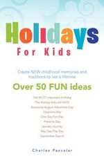 Holidays For Kids - Charles Pascalar