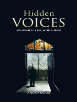 Hidden Voices : Reflections of a Gay, Catholic Priest - Anonymous