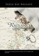 Radiance a Mallory O'Shaughnessy Novel : Volume 5 - Paula Rae Wallace