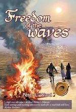 Freedom of the Waves - Peter L Ward