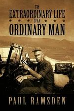 THE Extraordinary Life of an Ordinary Man - Paul Ramsden