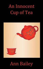An Innocent Cup of Tea - Ann Bailey