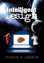 Intelligent Design - Francis A. Andrew