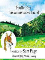 Clearwell Copse : Farlie Fox Has an Invisible Friend - Sam Page