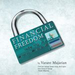 Financial Freedom - Varant Majarian