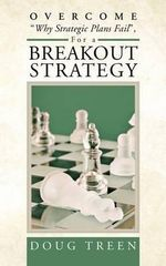 Overcome Why Strategic Plans Fail, for a Breakout Strategy - Doug Treen