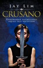 Crusano : Unrewarded Faithfulness Equals Self-Deception - Jay Lim