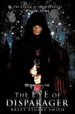 The Eye of Disparager : Book One of the Legend of the Bloodstone - Brett Stuart Smith