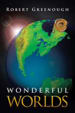 WONDERFUL WORLDS - Robert Greenough