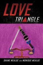 Love Triangle - Shane Mealue