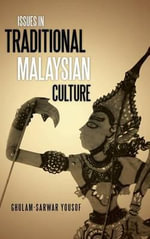 Issues in Traditional Malaysian Culture : Clothing and Culture 1485 to 1625 - GHULAM-SARWAR YOUSOF