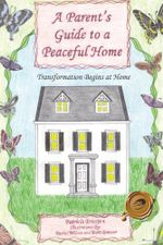 A Parent's Guide to a Peaceful Home : Transformation Begins at Home - Patricia Braxton