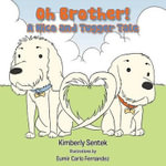 Oh Brother! : A Nico and Tugger Tale. - Kimberly Sentek