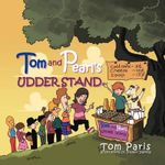 Tom and Pearl's Udder Stand - Tom Paris