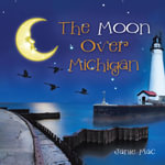 The Moon Over Michigan - Janie Mac