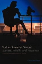 Various Strategies Toward Success, Wealth, and Happiness : Assessments and Courses of Action - NARCISO D. DOMINGO