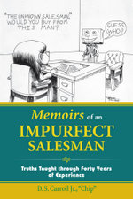 Memoirs of an Impurfect Salesman : Truths Taught Through Forty Years of Experience -