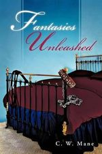 Fantasies Unleashed - C. W. Mane