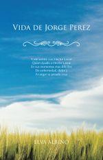 Vida de Jorge Perez - Elva Albino