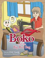 Boko and the Big Red Bag - Chris Young