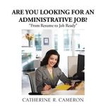 Are You Looking for an Administrative Job? :