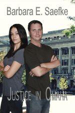 Justice in Omaha - Barbara E. Saefke