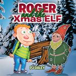Roger and the Xmas Elf - Pj Daley