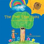 The Tree That Talks : A Book about