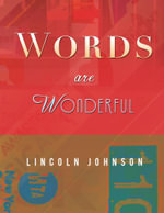 WORDS are WONDERFUL - LINCOLN JOHNSON