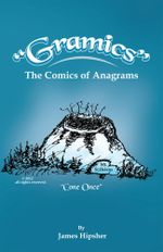 Gramics : The Comics of Anagrams - James Hipsher
