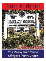 Listen, My Children : The Maclay Sixth Grade Collegiate Poetry Course - Charles E Moore