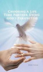 Choosing a Life Time Partner Using God's Perspective - Jean Shim
