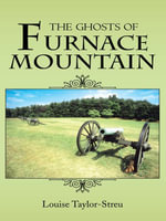 The Ghosts of Furnace Mountain - Louise Taylor-Streu