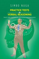 PRACTICE TESTS IN VERBAL REASONING : Nearly 3000 Test Exercises with Answers and Explanations - Simbo Nuga