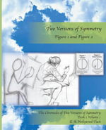 Two Versions of Symmetry Figure 1 and Figure 2 : The Chronicles of Two Versions of Symmetry - E. A. Hollywood-Tuck