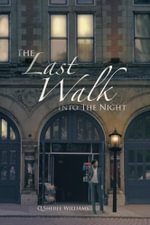 The Last Walk Into The Night - Q.Sheree Williams