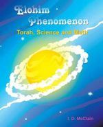 Elohim Phenomenon : Torah, Science and Math - I. D. McClain
