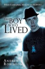 The Boy Who Lived - Andrew Robinson