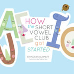 HOW the SHORT VOWEL CLUB got STARTED - Marian Burmeff