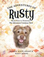 The Adventures of Rusty : Rusty Goes to Tennessee The Adventures Continue Vol.4 - Beverly White-Adams