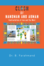 Clash of Nanoman and Abman : Confrontation of Iran and the West - Dr B. Farahmand