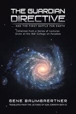The Guardian Directive : ... and the First Battle for Earth - Gene Baumgaertner
