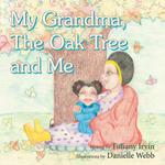 My Grandma, The Oak Tree and Me - Tiffiany Irvin