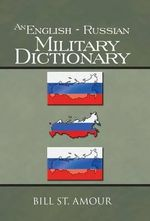 An English - Russian Military Dictionary - Bill St Amour
