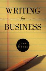 Writing for Business - Jane Hicks