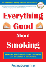 Everything Good about Smoking - Regina Josephine