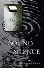 Sound and Silence - Dunstan Chan