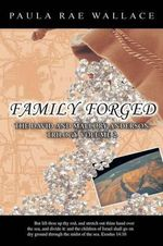 Family Forged : The David and Mallory Anderson Trilogy Volume 2 - Paula Rae Wallace