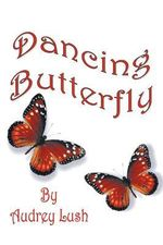 Dancing Butterfly - Audrey Lush