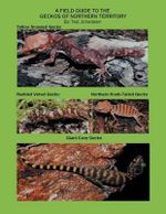 A Field Guide to the Geckos of Northern Territory - Ted Johansen